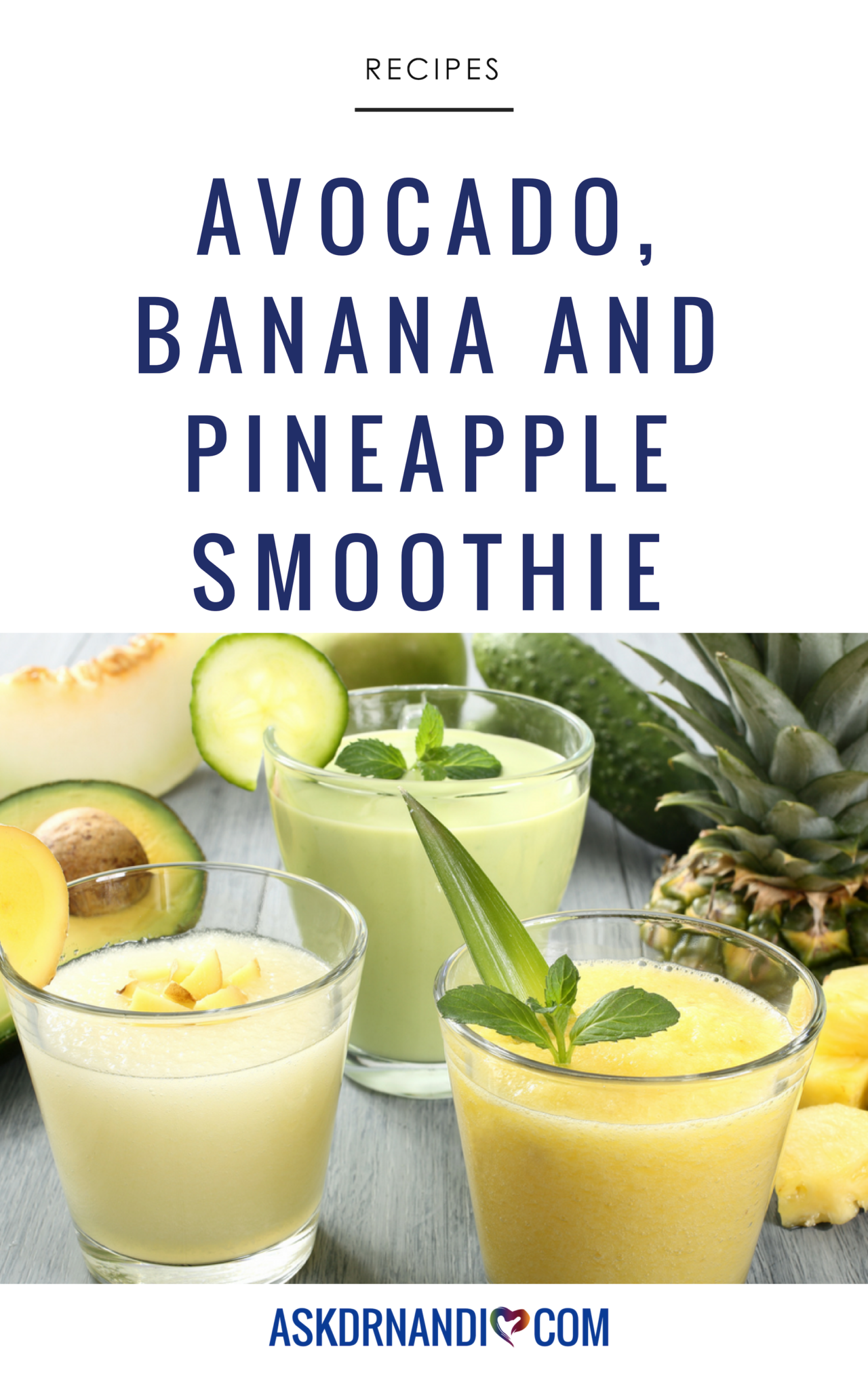 This Avocado, Banana and Pineapple Smoothie recipe will make your mouth dance with delight!