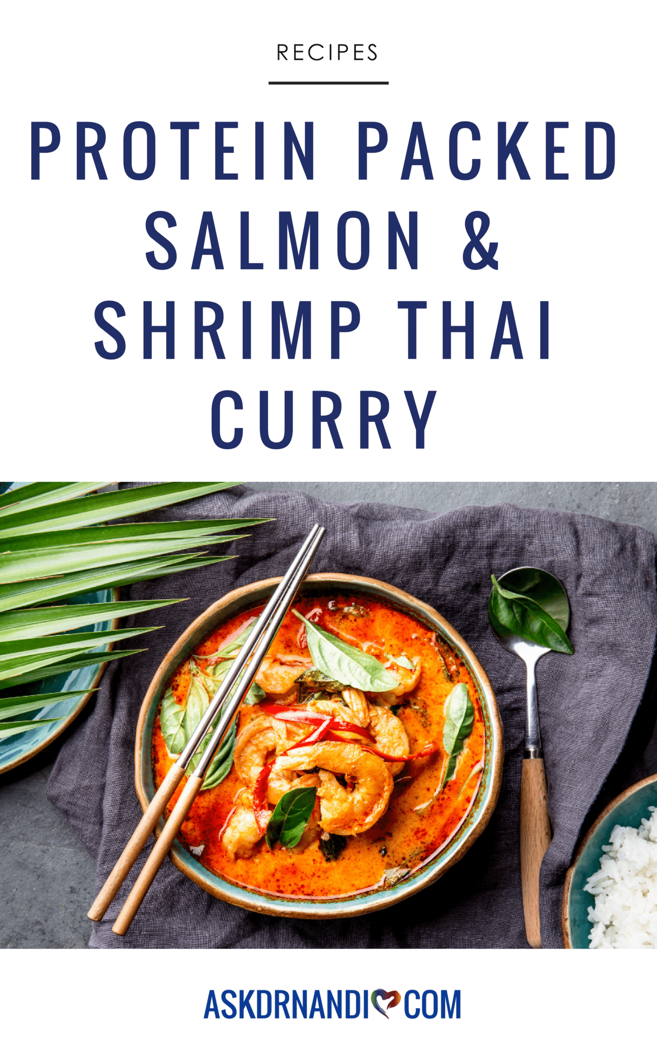 Check out Dr. Nandi\'s Protein-Packed Salmon & Shrimp Thai Curry recipe!