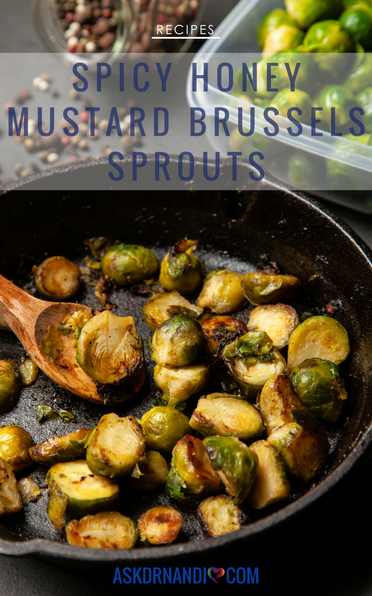 Delicious Honey Mustard Brussels Sprouts to Add to Your Culinary Arsenal by Dr. Nandi!