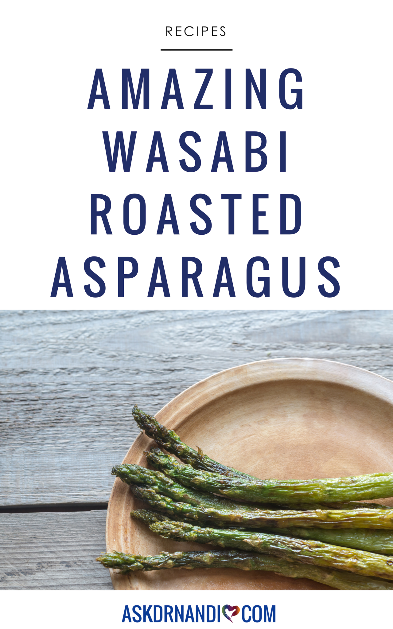 Looking For Something Different To Add To Your Next Family Meal? Try This Healthy Wasabi Roasted Asparagus Recipe by Dr. Nandi!