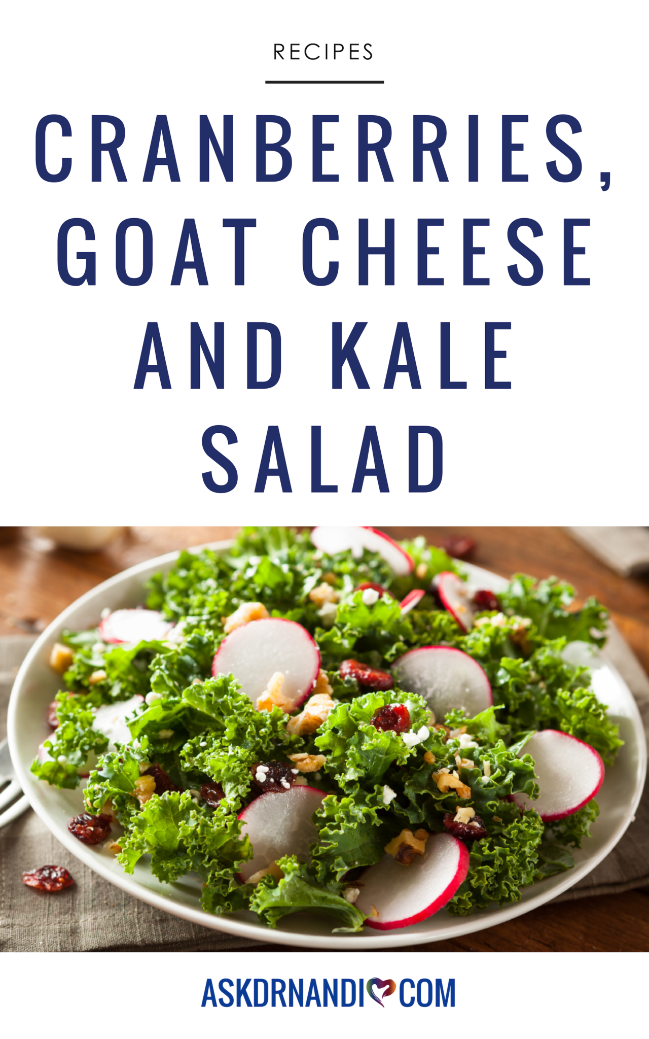 Try This Delicious and healthy cranberry, Goat Cheese and Kale Salad Recipe by Dr. Nandi!
