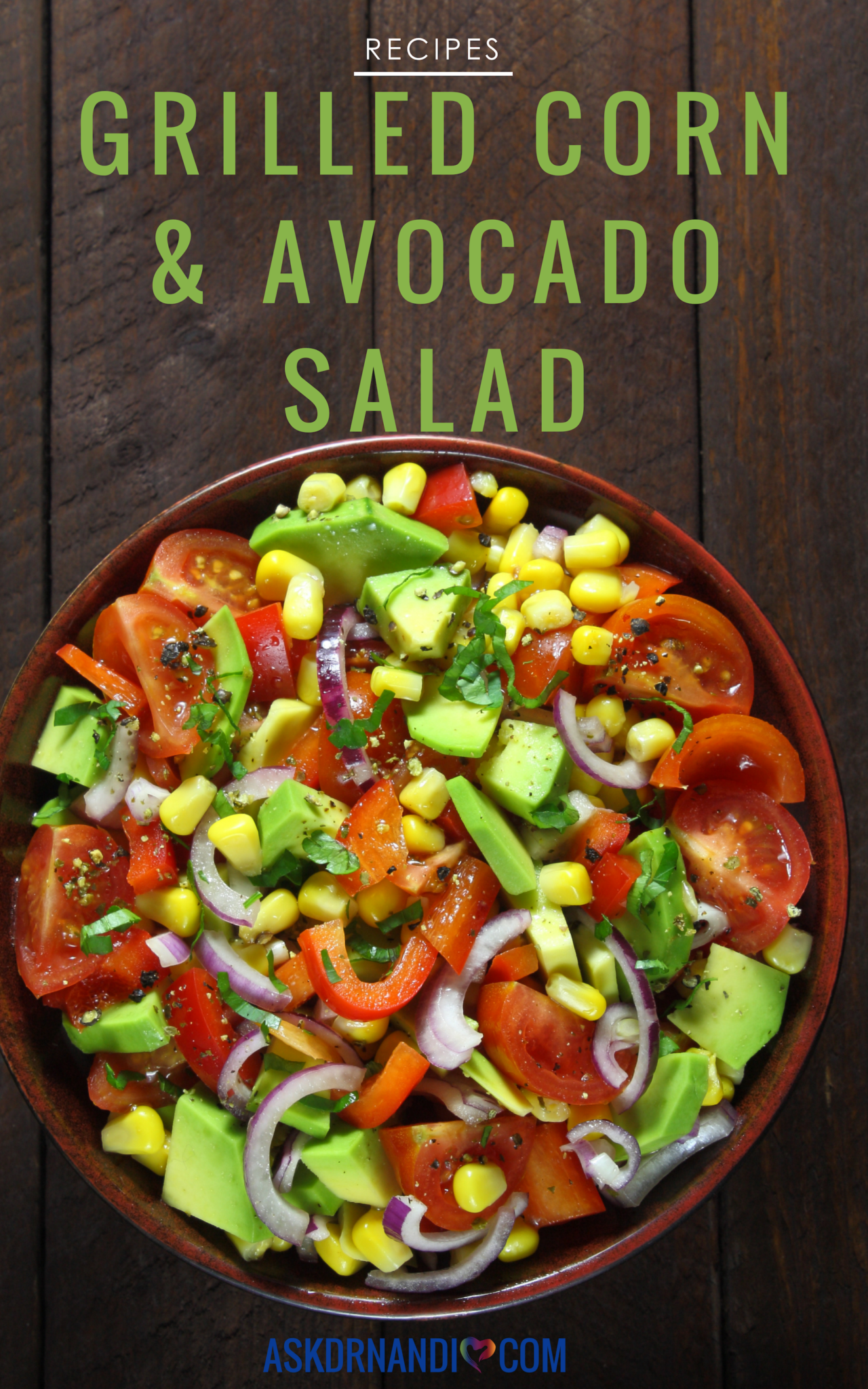 Check Out This Amazing Grilled Corn and Avocado Salad Recipe by Dr. Nandi.