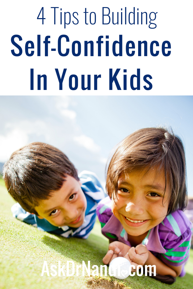 4 Tips To Building Self-Confidence In Your Kids