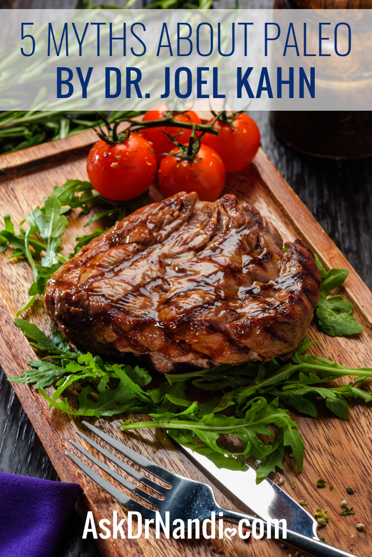 5 Myths About Paleo By Dr. Joel Kahn