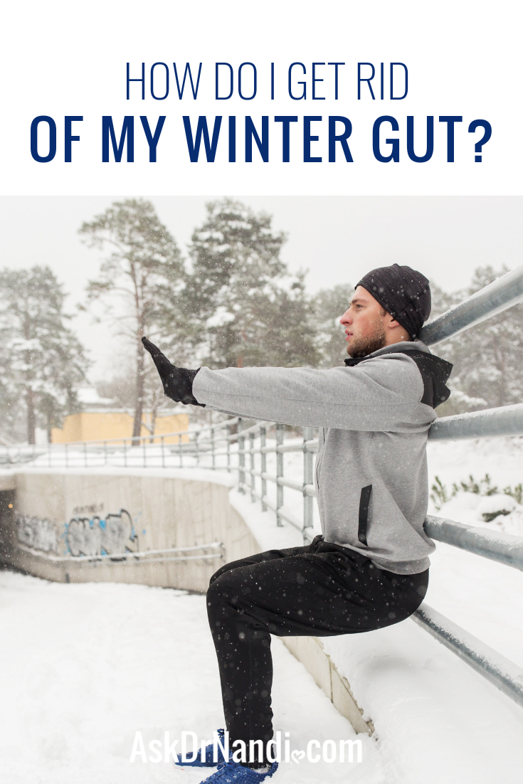 How Do I Get Rid of My Winter Gut?
