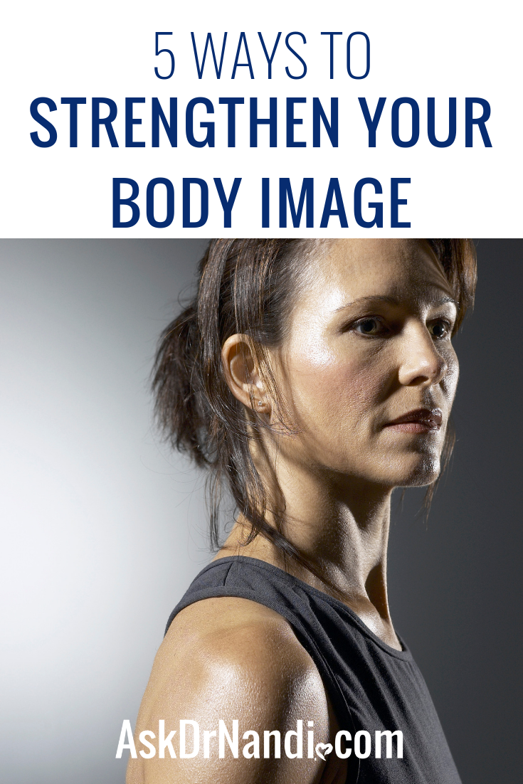 5 Ways To Strengthen Your Body Image
