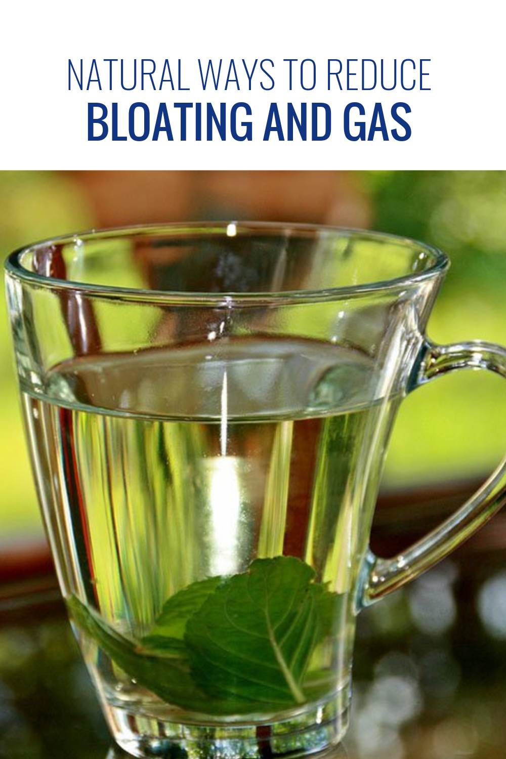 Natural Ways to Reduce Bloating and Gas