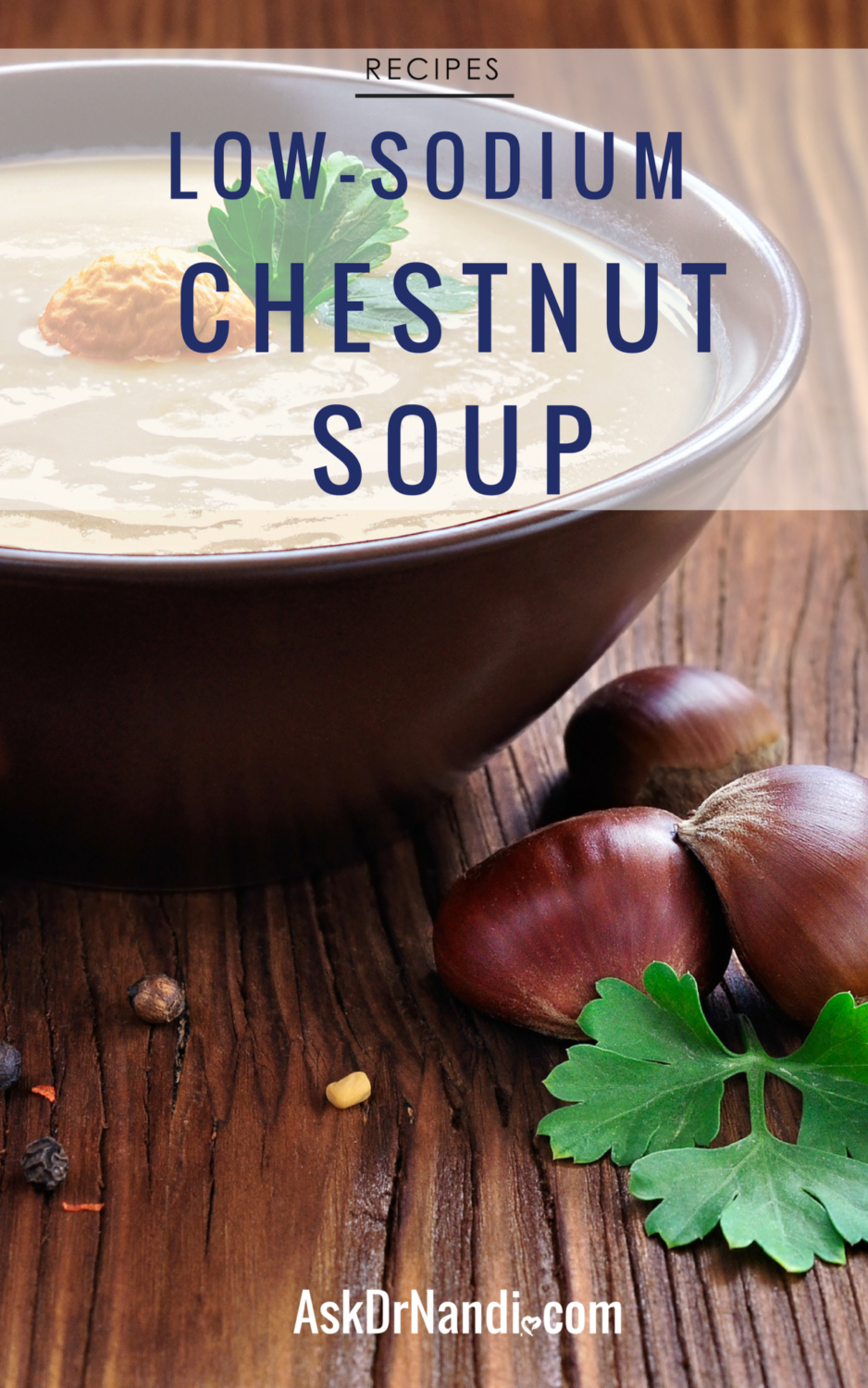 A Must Try Chestnut Soup Recipe by Dr. Nandi!