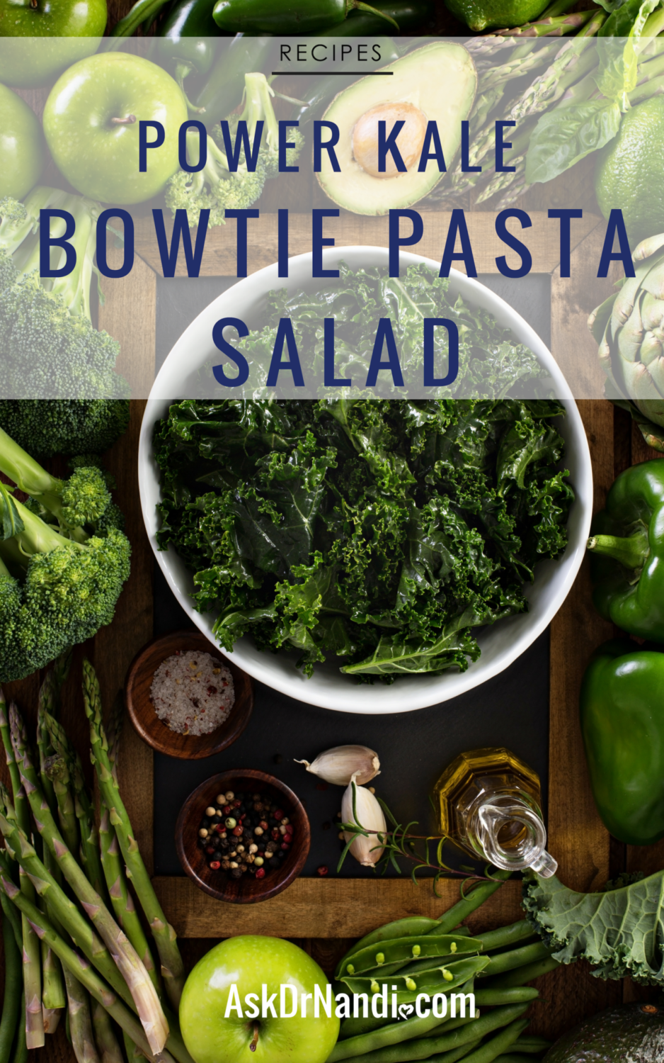 Dr. Nandis Power Kale & Bowtie Pasta Salad Recipe.