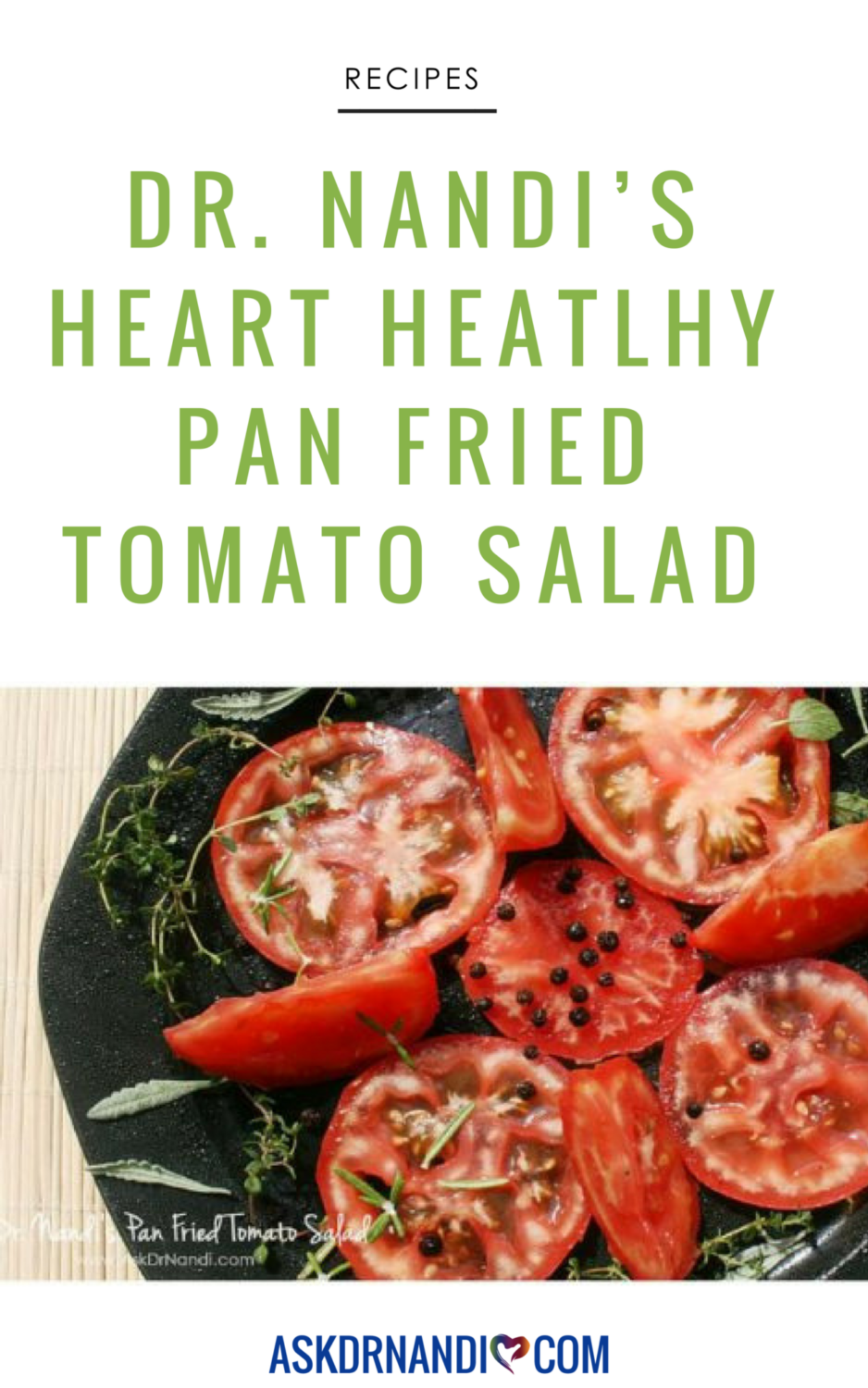 Here\'s An Amazing Pan Fried Tomato Salad by Dr. Nandi!
