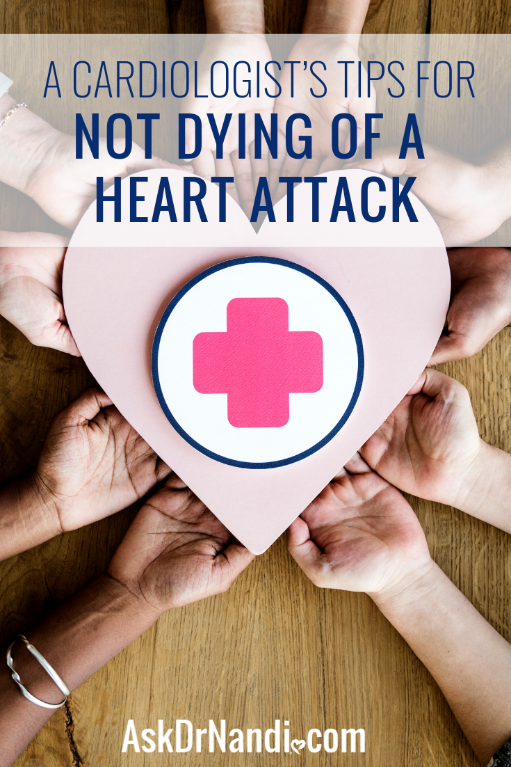 A CARDIOLOGIST'S TIPS FOR NOT DYING OF A HEART ATTACK