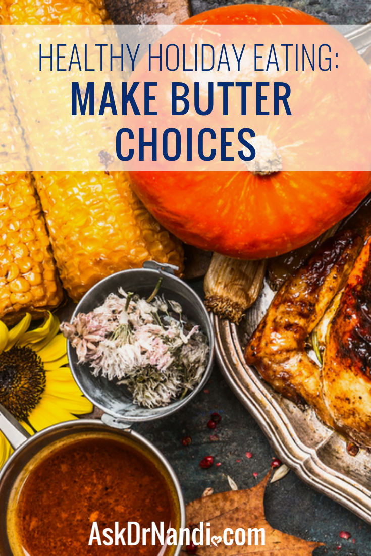 Healthy Holiday Eating: Make Butter Choices