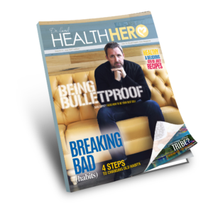 Health Hero Magazine - Dave Asprey, Founder of Bulletproof Coffee, shares his secrets to being your best self
