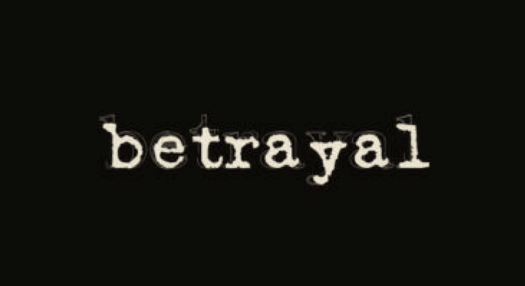 Is Betrayal Worth It?