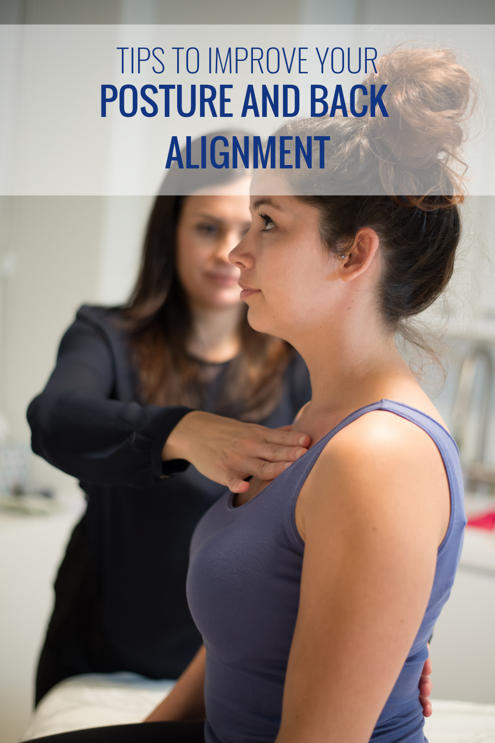 Tips to Improve Your Posture and Back Alignment