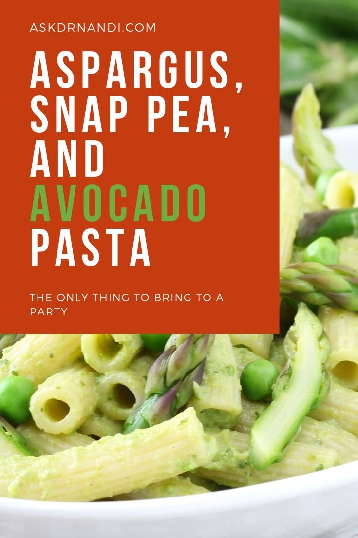 Another Delicious Recipe by Dr. Nandi! Asparagus, Snap Pea, & Avocado Pasta!