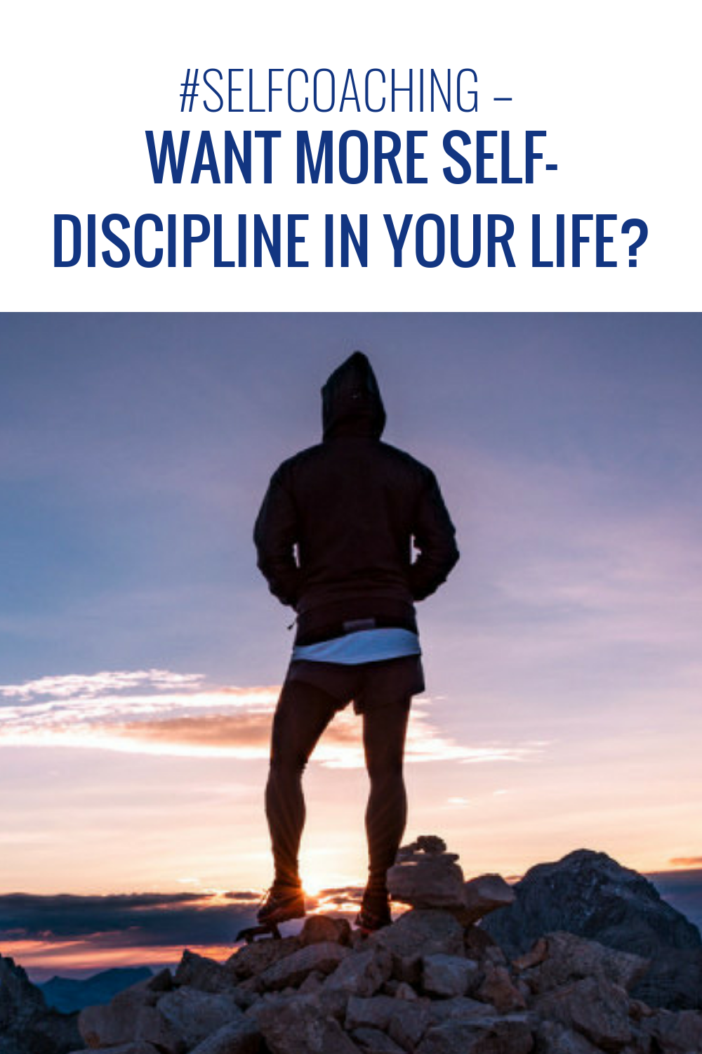 Self-#Coaching - Want more self-discipline in your life?