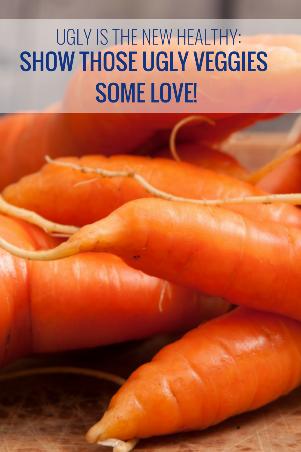 Ugly is the New Healthy: Show Those Ugly Veggies Some Love!
