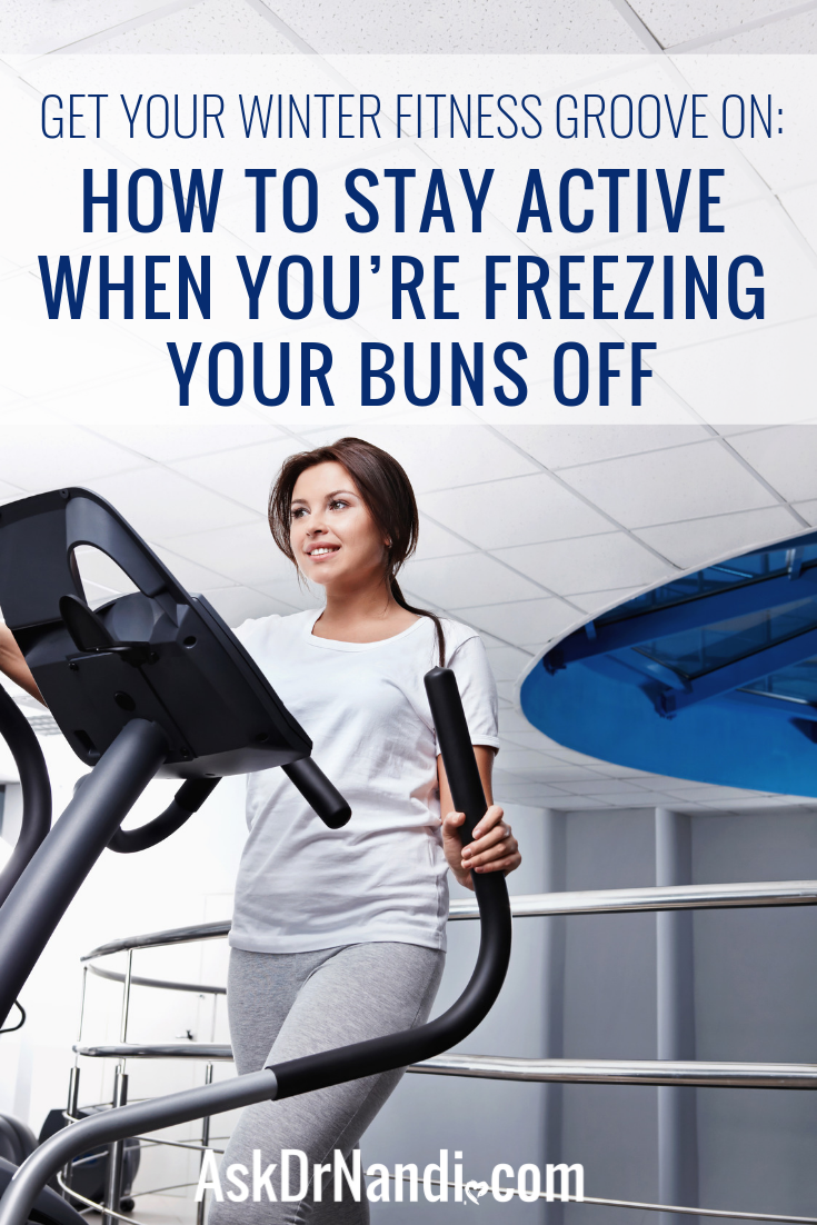 Get Your Winter Fitness Groove On: How to Stay Active When You're Freezing Your Buns Off
