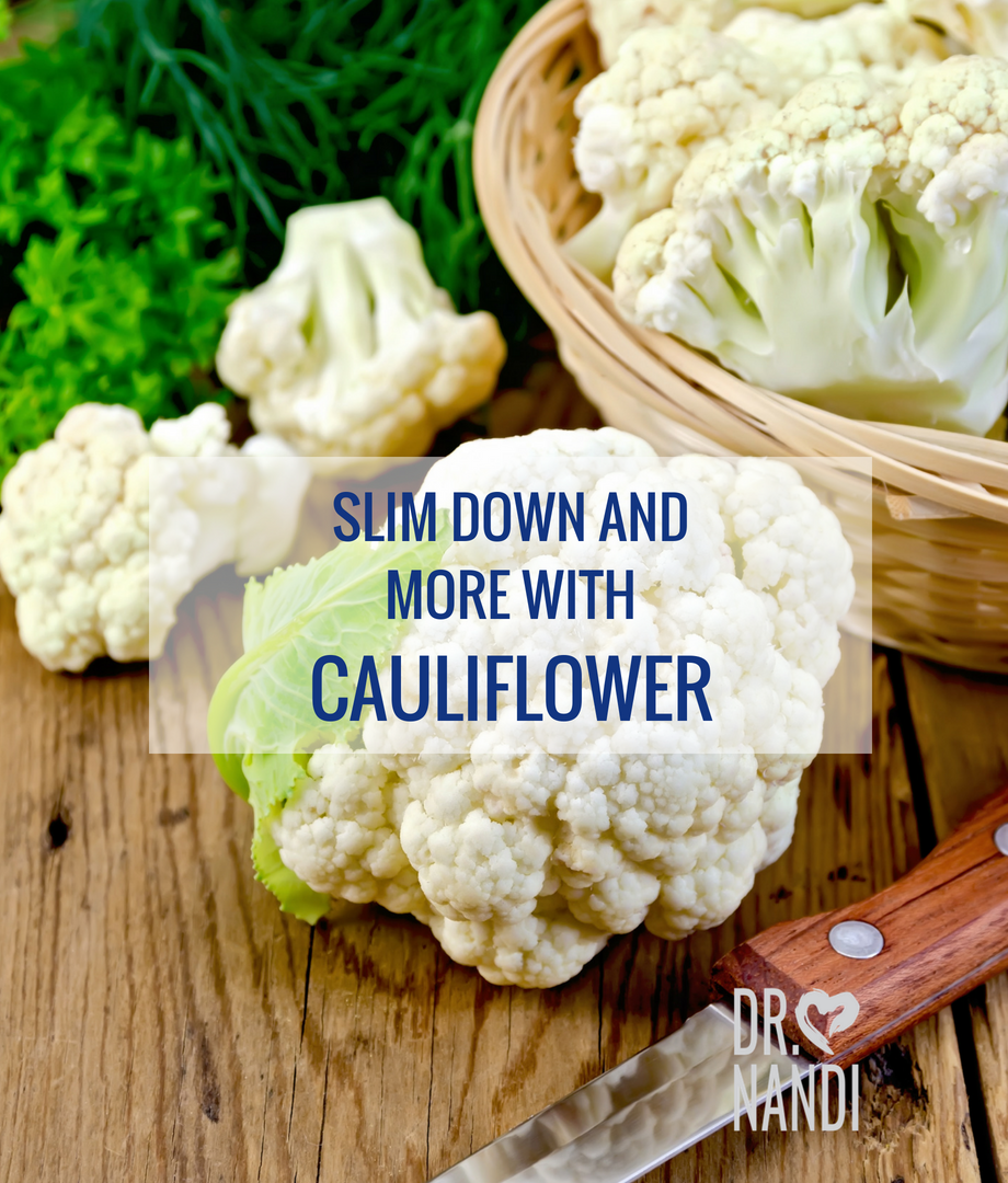 Slim down and more with Cauliflower
