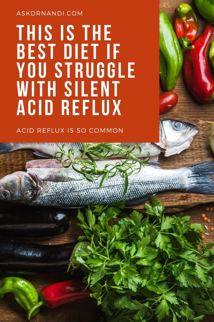This Is The Best Diet If You Struggle With Silent Acid Reflux