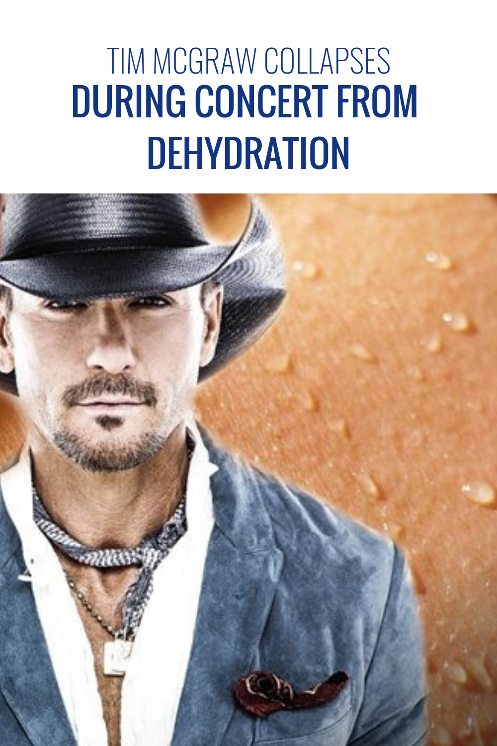 Tim McGraw Collapses During Concert From Dehydration