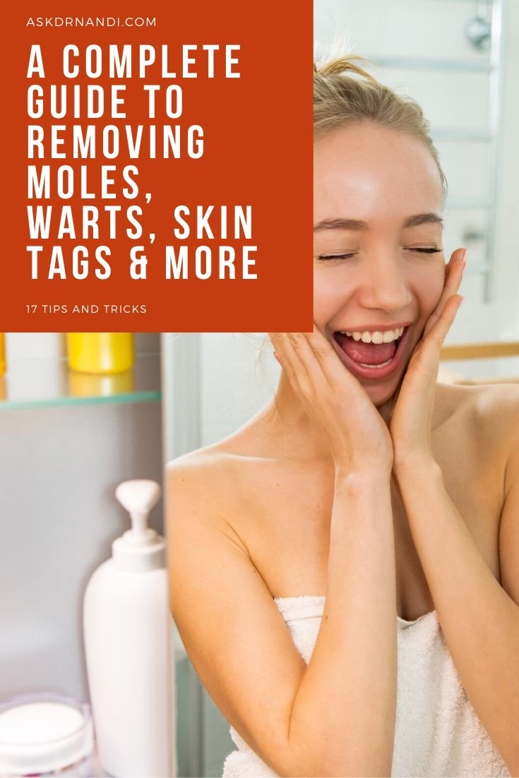 A Complete Guide To Removing Moles Warts Skin Tags More