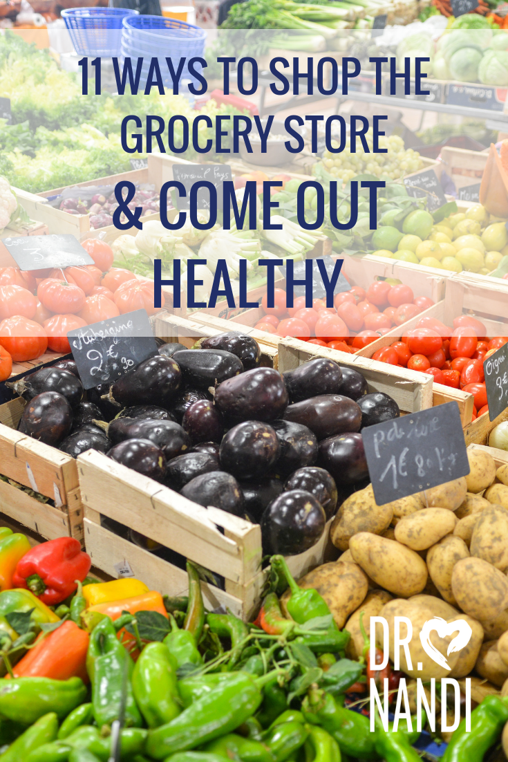 11 Ways To Shop The Grocery Store & Come Out Healthy
