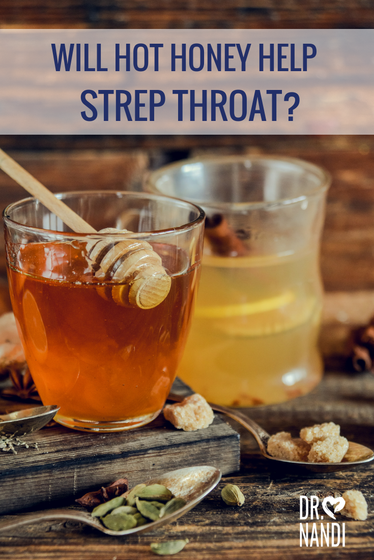 Is hot honey good for a strep throat? Find out if you\'re right in this article by Ask Dr. Nandi