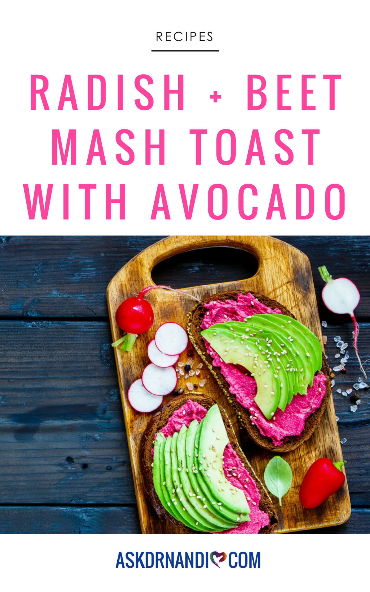 Radish & Beet Mash Toast with Avocado