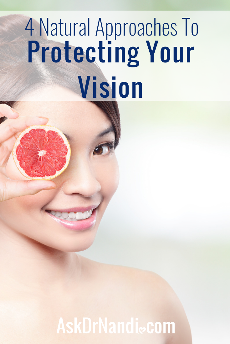 Protecting your eyes are imperative is especially as you get older. Here 4 natural approaches to protecting your vision.