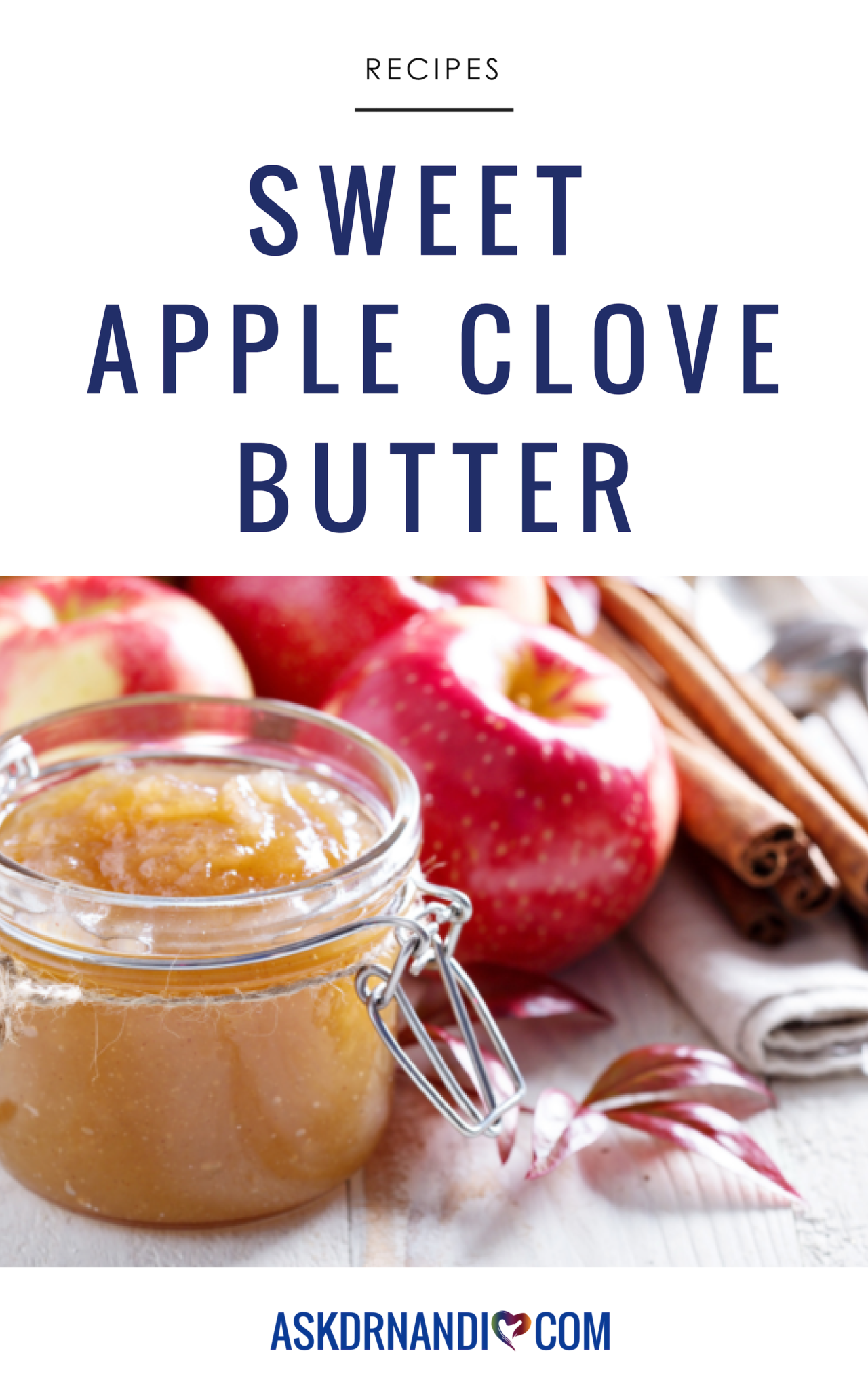 Dr. Nandi's Amazing & Healthy Apple Clove Butter Recipe! Pin & Save It Forever!
