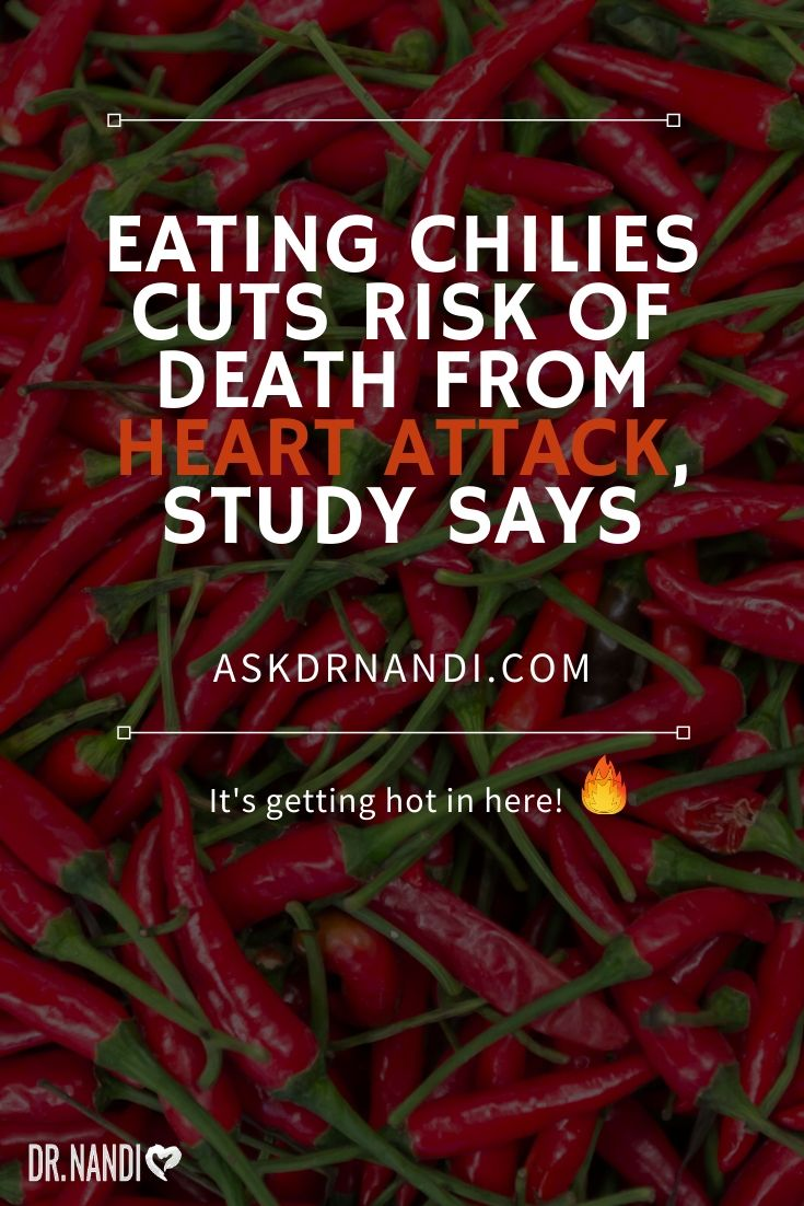 Eating chilies cuts risk of death from heart attack, study says