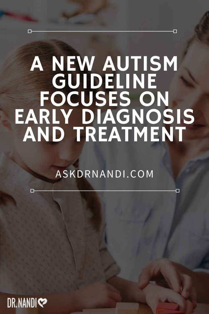 A New Autism Guideline Focuses On Early Diagnosis and Treatment