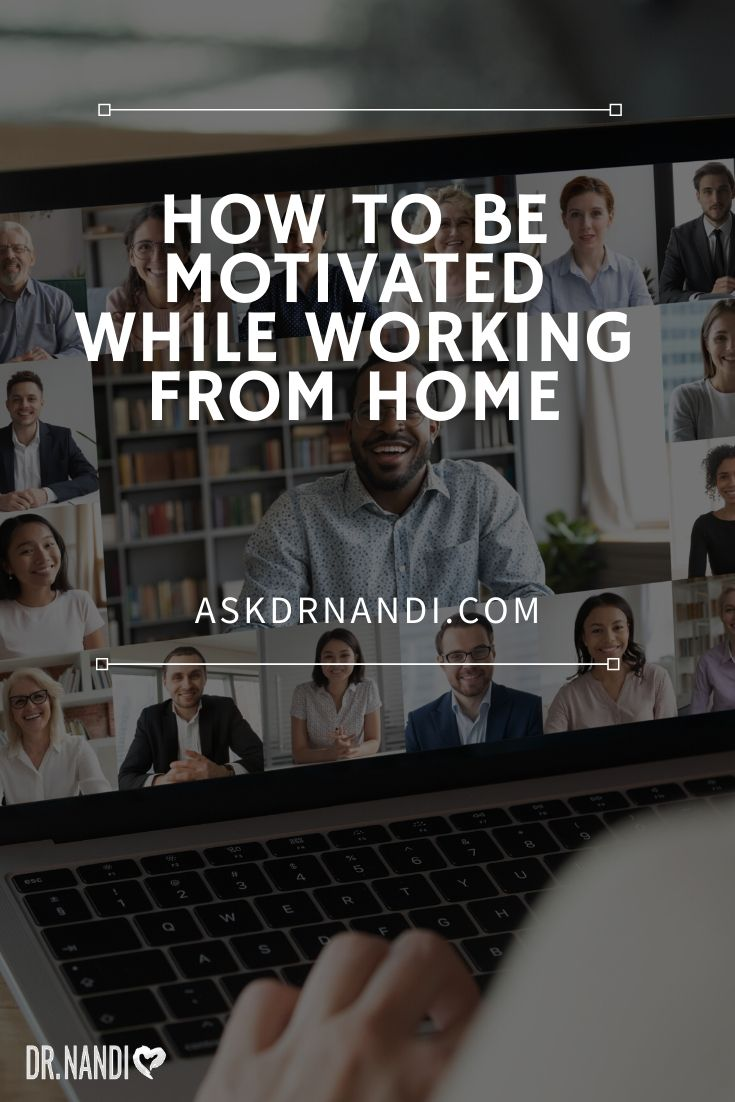 How To Be Motivated While Working From Home