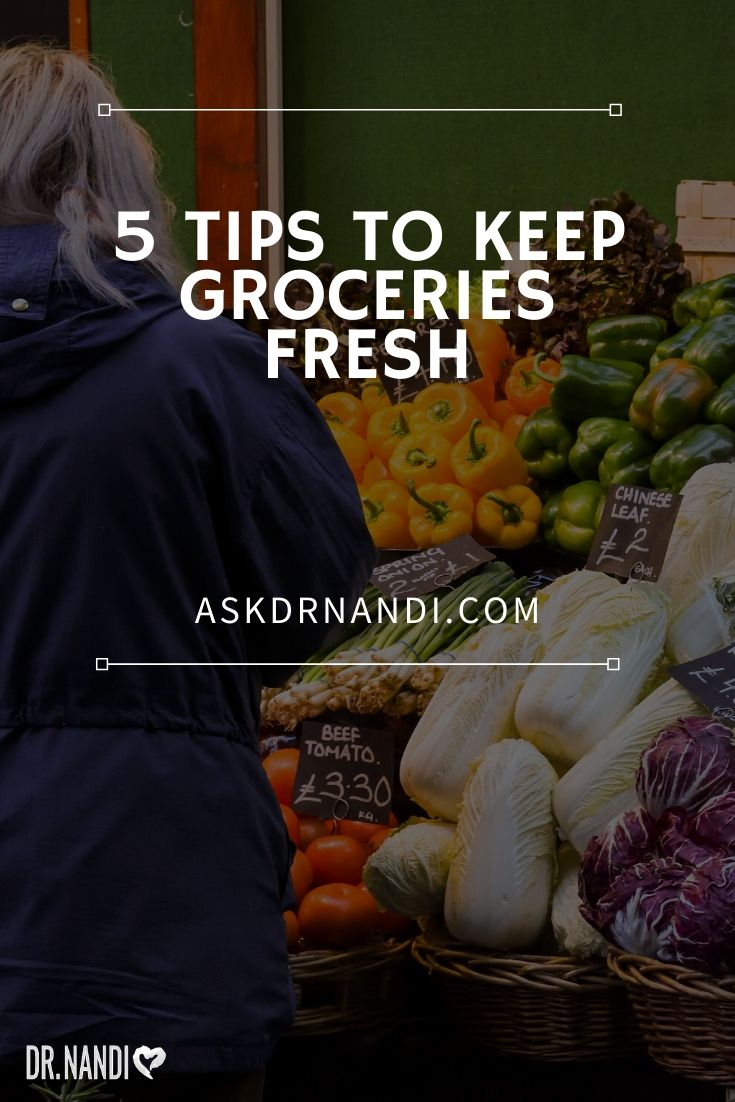 5 Neat Tips to Keep Groceries Fresh