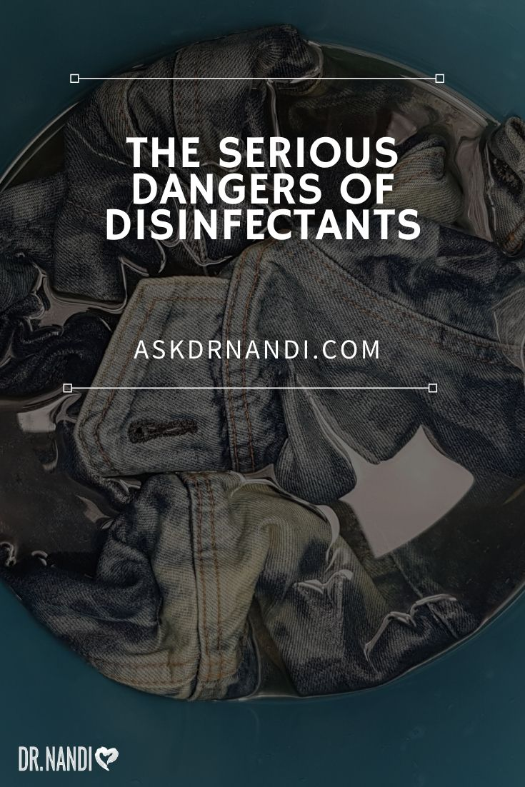 The Serious Dangers of Disinfectants