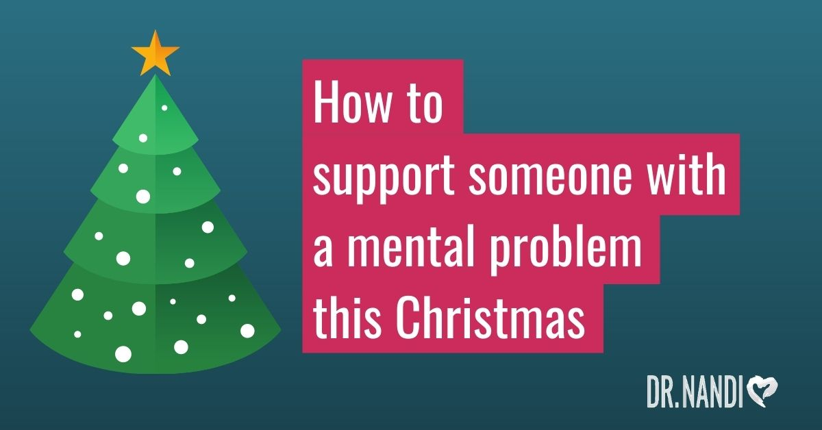 How to Support a Loved One with Mental Health Issues this Holiday Season